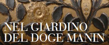 Nel giardino del Doge Manin